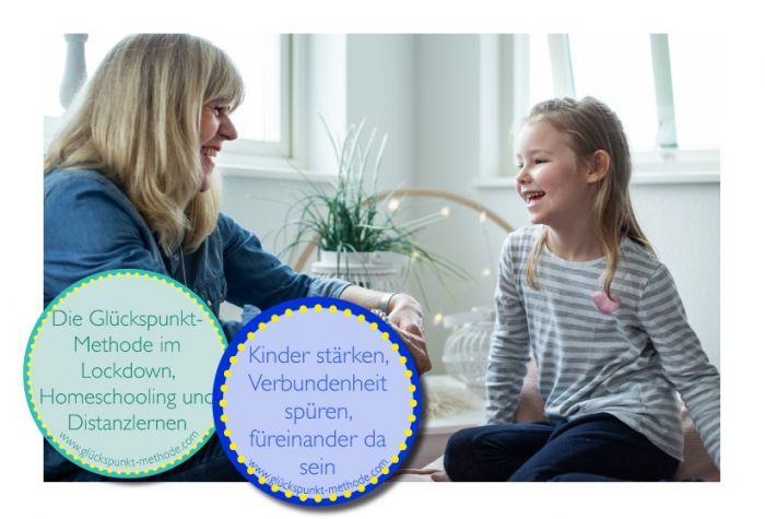 Die Glückspunkt-Methode im Lockdown, Homeschooling und Distanzlernen: Der Wunsch nach positiven Gefühlen, Verbundenheit und Stärken der Kinder in dieser beonderen Zeit